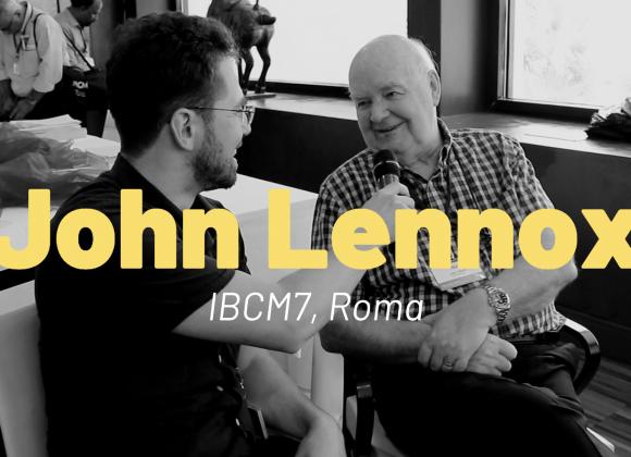 Interviu cu John Lennox | IBCM7, Roma
