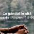 Cu gândul în altă parte (Filipeni 4:8-9) – Devoțional, 9 aprilie 2020