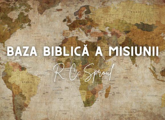 Baza Biblică a Misiunii – R. C. Sproul