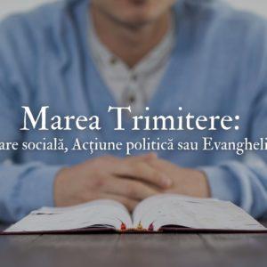 Marea Trimitere: lucrare socială, acțiune politică sau evanghelizare?